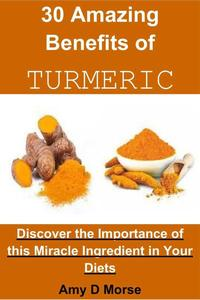 30 Amazing Benefits of Turmeric