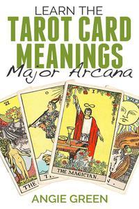 Learn the Tarot Card Meanings: Major Arcana