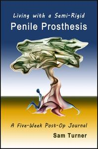 Living with a Semi-Rigid Penile Prosthesis