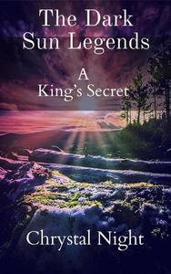 The Dark Sun Legends ( A Kings Secret)