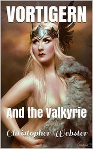Vortigern and the Valkyrie
