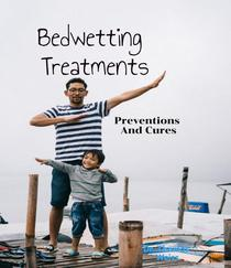Bedwetting Treatment, Preventions & Cures