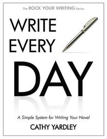 Write Every Day: A Simple System for Writing Your Novel