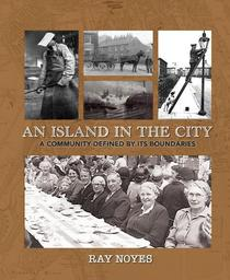 Island in the City - A Post-war Childhood in a Community Defined by its Boundaries