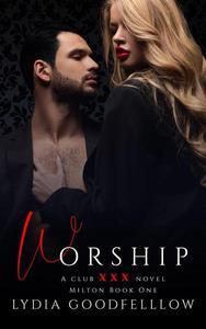 Worship (XXX Milton Book 1)