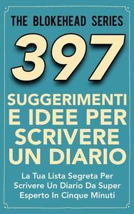 397 Suggerimenti E Idee Per Scrivere Un Diario