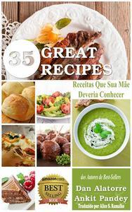 35 Great Recipes – Receitas Que Sua Mãe Deveria Conhecer