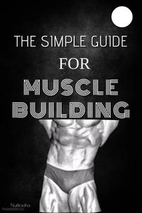 The Simple Guide For Muscle Building