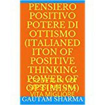 Pensee Positive, Power of Optimism French Edition Positive Thinking Power of Optimism