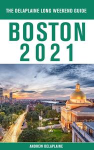 Boston - The Delaplaine 2021 Long Weekend Guide
