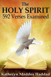 The Holy Spirit: 592 Verses Examined