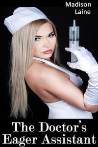 The Doctor's Eager Assistant (Medical Erotica)