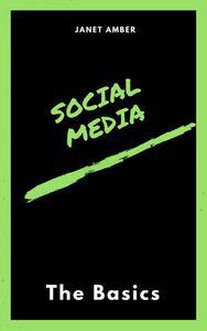 Social Media: The Basics