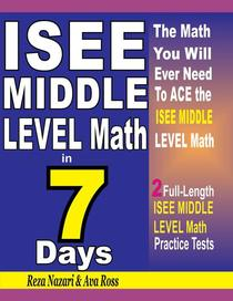 ISEE Middle Level Math in 7 Days: Step-By-Step Guide to Preparing for the ISEE Middle Level Math Test Quickly