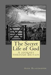 The Secret Life of God: A Journey Through Britain