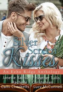 Silver Screen Kisses: An Echo Ridge Anthology