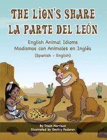 The Lion's Share - English Animal Idioms (Spanish-English)