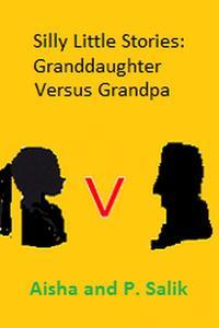 Silly Little Stories: Granddaughter Versus Grandpa
