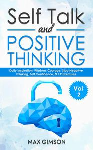 Self Talk and Positive Thinking Vol 2
