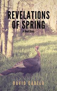Revelations Of Spring