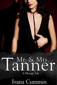 Mr. and Mrs. Tanner: A Menage Tale