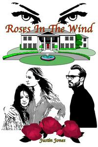 Roses In The Wind