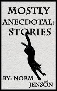 Mostly Anecdotal: Stories