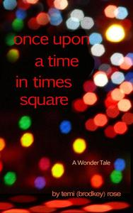 Once Upon a Time in Times Square ~ A Wonder Tale