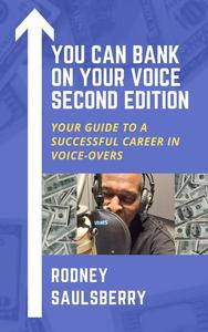 You Can Bank on Your Voice Second Edition