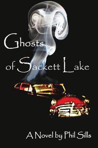 Ghosts of Sackett Lake