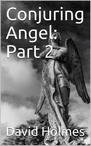 Conjuring Angel: Part 2