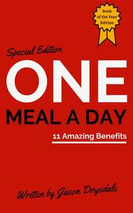 One Meal a Day: 11 Amazing Benefits