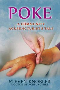Poke: a Community Acupuncturist's Tale