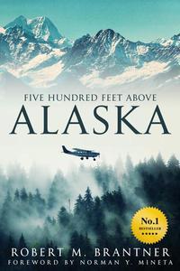 Five Hundred Feet Above Alaska
