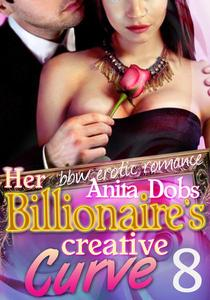 Her Billionaire's Creative Curve #8 (bbw Erotic Romance)