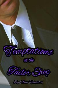 Temptations at the Tailor Shop