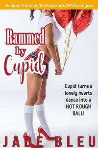Rammed by Cupid