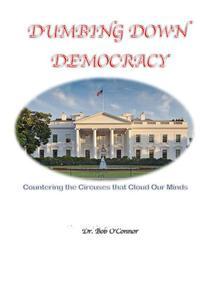 Dumbing Down Democracy