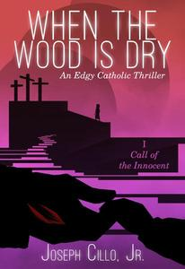 When the Wood Is Dry: I. Call of the Innocent