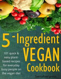 101 Quick and Easy Plant-Based Recipes for Busy People on the Vegan Diet
