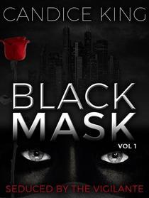Black Mask: Seduced By The Vigilante
