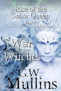 Rise Of The Snow Queen Book Two: The War Of The Witches