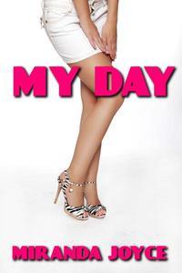 My Day (Biker, Billionaire, Lesbian, Vampire, Tentacle Erotic Comedy Short Story)