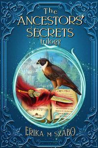 The Ancestors' Secrets Trilogy: Prelude, Turmoil and Destiny