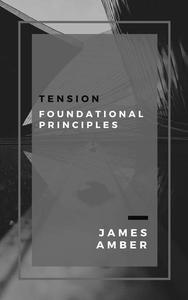 Tension: Foundational Principles