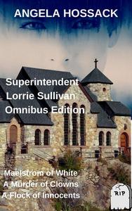 The Superintendent Lorrie Sullivan Series Omnibus Edition