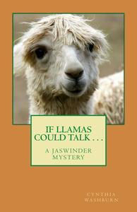 If Llamas Could Talk . . .