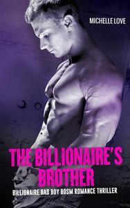 The Billionaire's Brother: An Alpha Billionaire Romance