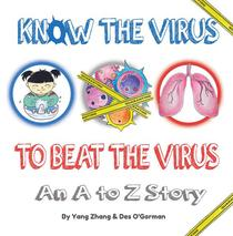 Know The Virus To Beat The Virus: An A to Z Story