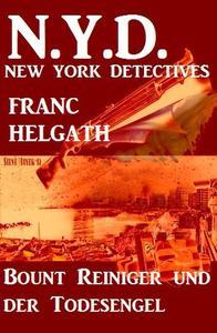 Bount Reiniger und der Todesengel: N.Y.D. - New York Detectives